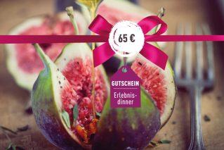 Gutschein für ein Erlebnis-Dinner Gutschein für ein Erlebnis-Dinner 65€